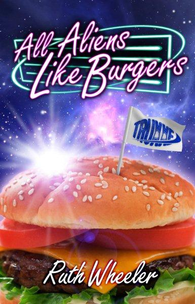 ruth wheeler - aliens-like-burgers.jpg